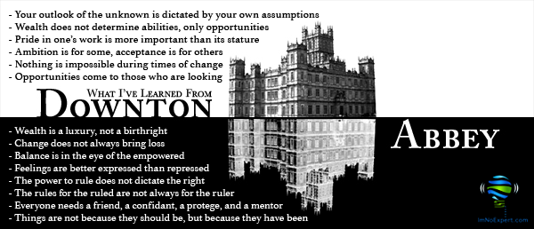 What I've learned from Downton Abbey