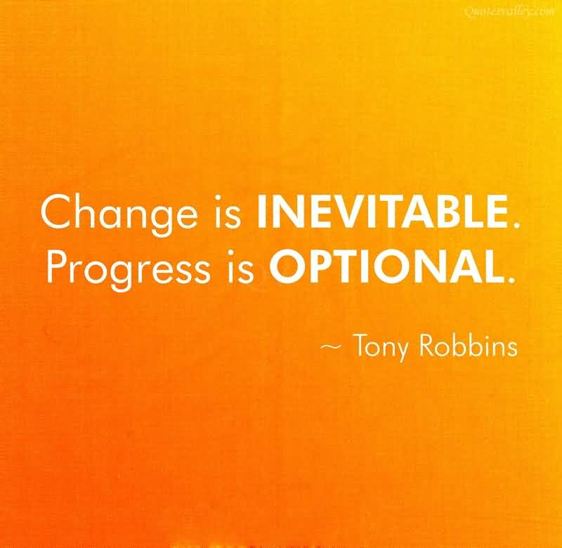 Change is Inevitable - Tony Robbins