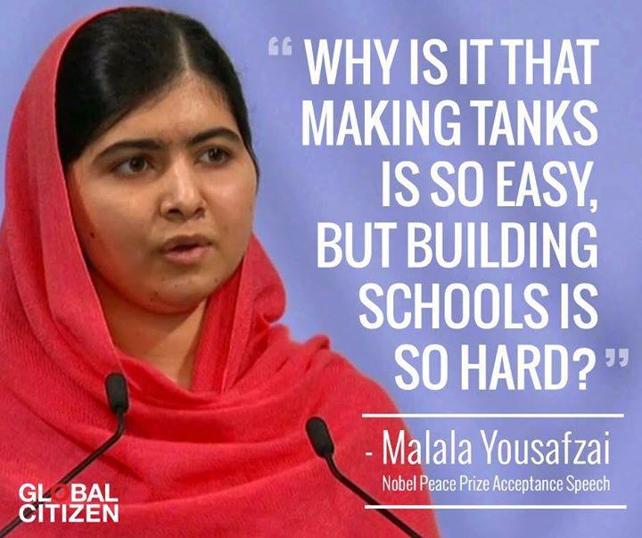 Why is it that making tanks is so easy, but building schools is so hard? - Malala Yousafzai